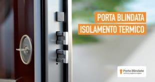 Porta Blindata Isolamento Termico: Caratteristiche, Prezzi e Benefici (2020)