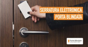 Serrature Elettroniche Porte Blindate: Quali Sono le Migliori e Quanto Costano